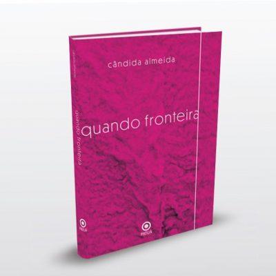 quando fronteira, um livro de Cândida Almeida
